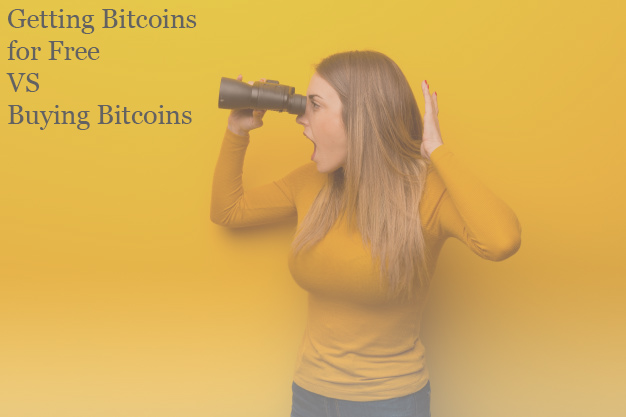 Getting Bitcoins for Free VS Buying Bitcoins